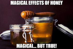 Magical effects of Honey